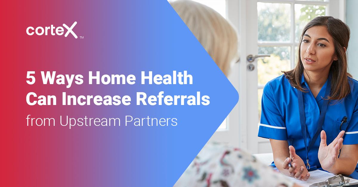 increase.referrals.home.health